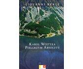 Szczegóły książki KAROL WOJTYŁA PIELGRZYM ABSOLUTU