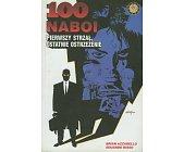 Szczegóły książki 100 NABOI - PIERWSZY STRZAŁ, OSTATNIE OSTRZEŻENIE