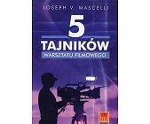 Szczegóły książki 5 TAJNIKÓW WARSZTATU FILMOWEGO