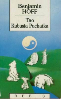 Znalezione obrazy dla zapytania Benjamin Hoff : Tao Kubusia Puchatka 1994