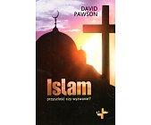 Szczegóły książki ISLAM PRZYSZŁOŚĆ CZY WYZWANIE?