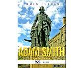 Szczegóły książki ADAM SMITH. ŻYCIE I IDEE