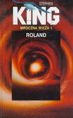 CYKL MROCZNA WIEŻA - TOM 1 - ROLAND