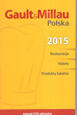 POLSKA 2015. RESTAURACJE, HOTELE, PRODUKTY LOKALNE