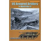 Szczegóły książki US ARMORED ARTILLERY IN WWII (ARMOR AT WAR SERIES 7044)