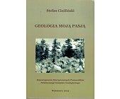 Szczegóły książki GEOLOGIA MOJĄ PASJĄ