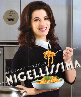 NIGELLISSIMA - INSTANT ITALIAN INSPIRATION