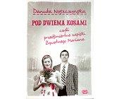 Szczegóły książki POD DWIEMA KOSAMI CZYLI PRZEDŚMIERTNE ZAPISKI ...
