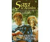 Szczegóły książki SARA W AVONLEA. SZCZĘŚLIWA GWIAZDA