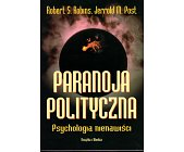 Szczegóły książki PARANOJA POLITYCZNA. PSYCHOLOGIA NIENAWIŚCI