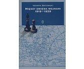 Szczegóły książki MIĘDZY DWIEMA WOJNAMI 1919 - 1939