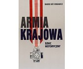 Szczegóły książki ARMIA KRAJOWA - SZKIC HISTORYCZNY, KRONIKA FOTOGRAFICZNA - 2 TOMY