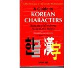 Szczegóły książki A GUIDE TO KOREAN CHARACTERS