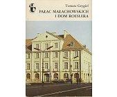 Szczegóły książki PAŁAC MAŁACHOWSKICH I DOM ROESLERA (ZABYTKI WARSZAWY)
