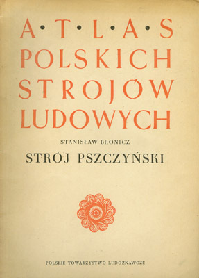600de8610c1de5 STANISŁAW BRONICZ - ATLAS POLSKICH STROJÓW LUDOWYCH - STRÓJ ...