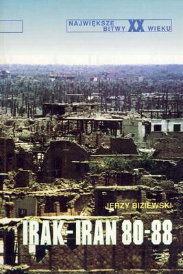 IRAK-IRAN 80-88 (NAJWIĘKSZE BITWY XX WIEKU - ZESZYT 5)