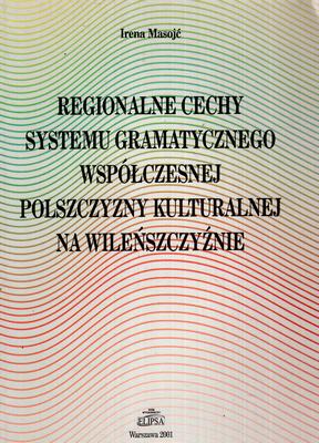 REGIONALNE CECHY SYSTEMU GRAMATYCZNEGO WSPÓŁCZESNEJ POLSZCZYZNY...