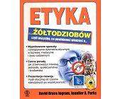 Szczegóły książki ETYKA DLA ŻÓŁTODZIOBÓW