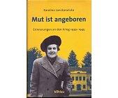 Szczegóły książki MUT IST ANGEBOREN. ERINNERUNGEN AN DEN KRIEG 1939-1945