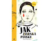 Szczegóły książki JAK ZIARNKA PIASKU