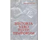 Szczegóły książki HISTORIA VERO TESTIS TEMPORUM
