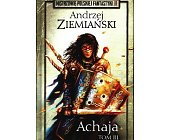 Szczegóły książki ACHAJA - TOM 3  (MISTRZOWIE POLSKIEJ FANTASTYKI - 11)