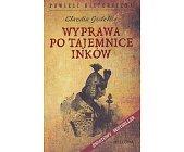 Szczegóły książki WYPRAWA PO TAJEMNICE INKÓW
