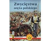 Szczegóły książki ZWYCIĘSTWA ORĘŻA POLSKIEGO