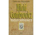 Szczegóły książki WITOLD GOMBROWICZ - STUDIUM PORTRETOWE II