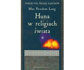 Szczegóły książki HUNA W RELIGIACH ŚWIATA