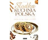Szczegóły książki SŁODKA KUCHNIA POLSKA