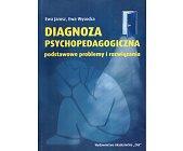 Szczegóły książki DIAGNOZA PSYCHOPEDAGOGICZNA