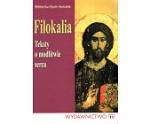 Szczegóły książki FILOKALIA - TEKSTY O MODLITWIE SERCA
