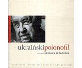 Szczegóły książki UKRAIŃSKI POLONOFIL