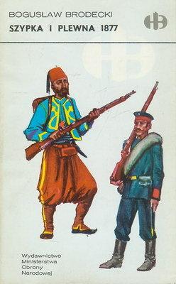SZYPKA I PLEWNA 1877 (HISTORYCZNE BITWY)