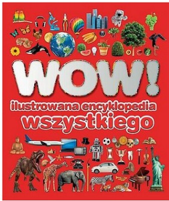 WOW! - ILUSTROWANA ENCYKLOPEDIA WSZYSTKIEGO
