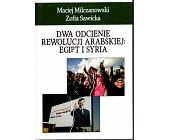 Szczegóły książki DWA ODCIENIE REWOLUCJI ARABSKIEJ: EGIPT I SYRIA