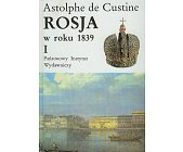 Szczegóły książki ROSJA W ROKU 1839 - 2 TOMY