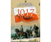 Szczegóły książki NIEMCZA 1017 (ZWYCIĘSKIE BITWY POLAKÓW, TOM 18)