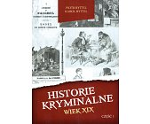 Szczegóły książki HISTORIE KRYMINALNE WIEK XIX - CZĘŚĆ 1