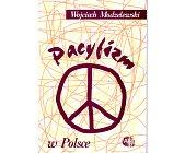 Szczegóły książki PACYFIZM W POLSCE