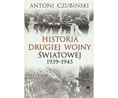 Szczegóły książki HISTORIA DRUGIEJ WOJNY ŚWIATOWEJ 1939 - 1945