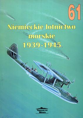 NIEMIECKIE LOTNICTWO MORSKIE 1939-1945 (NR 61)