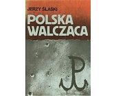 Szczegóły książki POLSKA WALCZĄCA