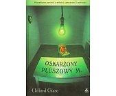 Szczegóły książki OSKARŻONY PLUSZOWY M.