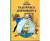 Szczegóły książki PRZYGODY TINTINA - 11 - TAJEMNICA JEDNOROŻCA