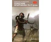 Szczegóły książki POWSTANIE SPARTAKUSA 73-71 P.N.E. (HISTORYCZNE BITWY)