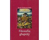 Szczegóły książki FILOZOFIA GŁUPOTY