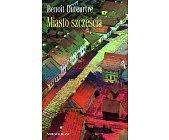 Szczegóły książki MIASTO SZCZĘŚCIA