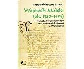 Szczegóły książki WOJCIECH MALSKI WOJEWODA ŁĘCZYCKI I SIERADZKI...